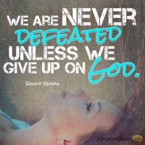 We-are-never-defeated-unless-we-give-up-on-God2-300x300