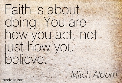 quotation-mitch-albom-action-faith-belief-meetville-quotes-10462