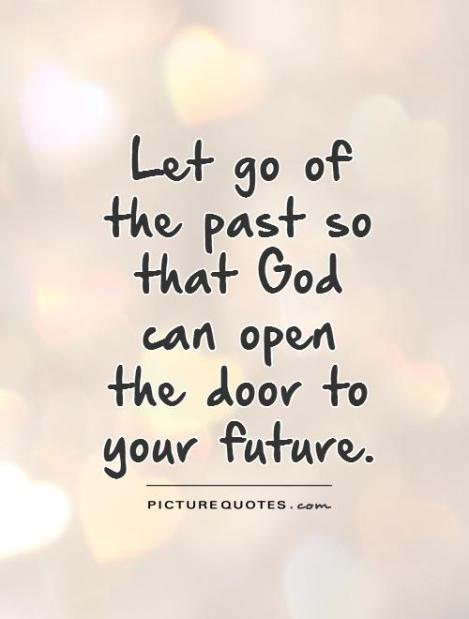 let-go-of-the-past-so-that-god-can-open-the-door-to-your-future-quote-1