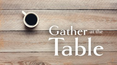 GatherattheTable